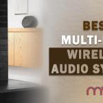 Best Multi-Room Wireless Audio Systems