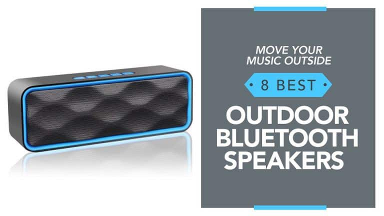 Move Your Music Outside - 8 Best Outdoor Bluetooth Speakers