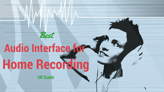 Best Audio Interface for Home Recording