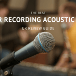 Best Mic For Recording Acoustic Guitar: UK Review Guide 2017