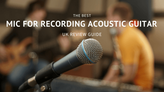 Mic for Recording Acoustic Guitar