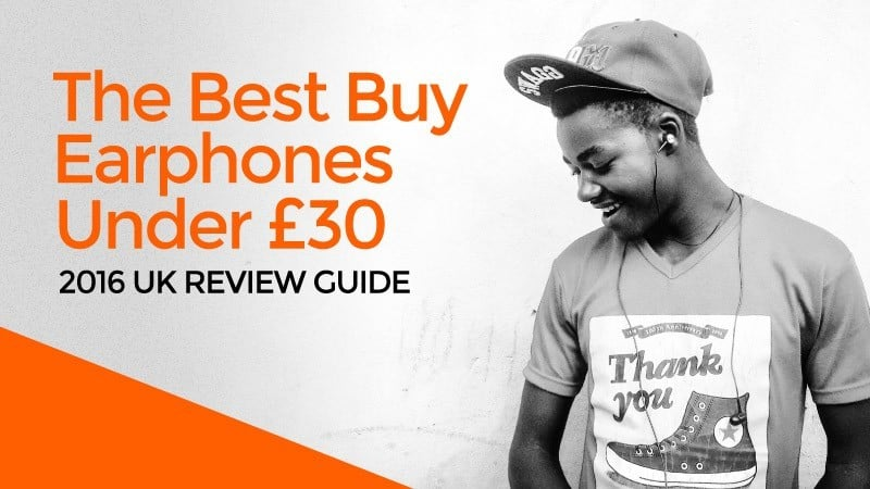 The-Best-Buy-Earphones-Under-£30-2016-UK-Review-Guide