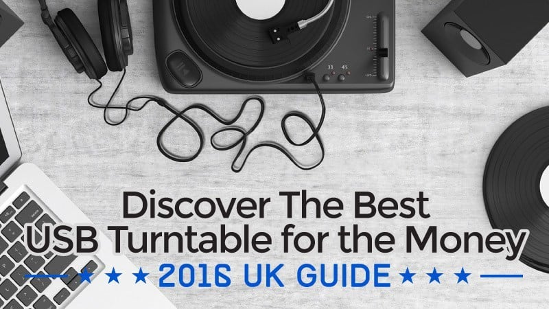 Discover-The-Best-USB-Turntable-for-the-Money-2016-UK-Guide