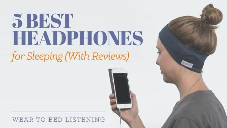5 Best Headphones for Sleeping (with Reviews): Wear to Bed Listening