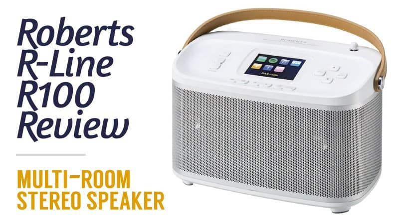 Roberts R-Line R100 Review – Multi-Room Stereo Speaker