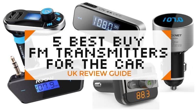 5 Best FM Transmitters for the Car – UK Review Guide