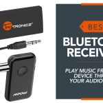 Best Bluetooth Receivers – Play Music from Your Device Through Your Audio System