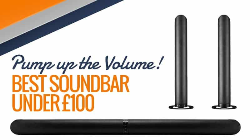 What's the Best Soundbar under £100: My Audio Sound Reviews