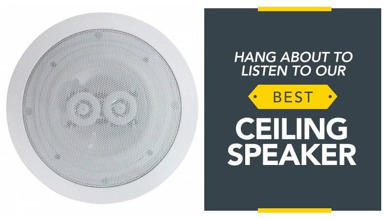 Best Ceiling Speaker 2018 - Ceiling Speaker Review Guide (UK)