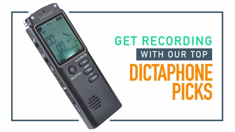 Get Recording with Our Top Dictaphone Picks of 2018
