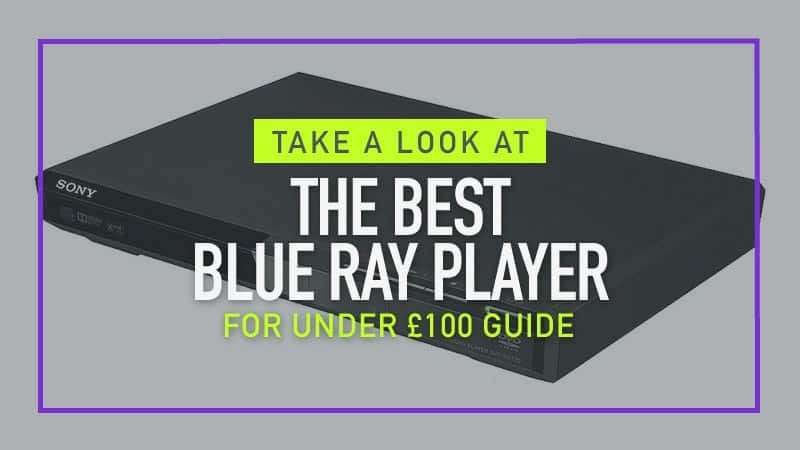 Best Blu Ray Player Under £100 - UK Review Guide 2018