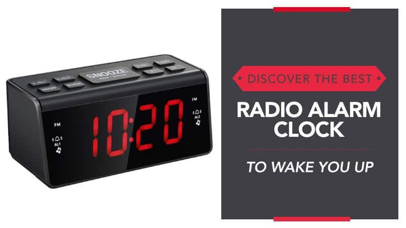Discover the Best Radio Alarm Clock to Keep You Up