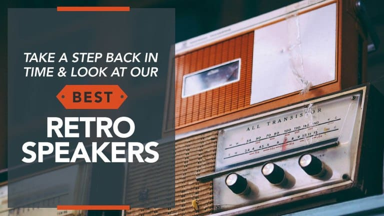 Take-a-Step-Back-in-Time-Look-at-our-Best-Retro-Speakers
