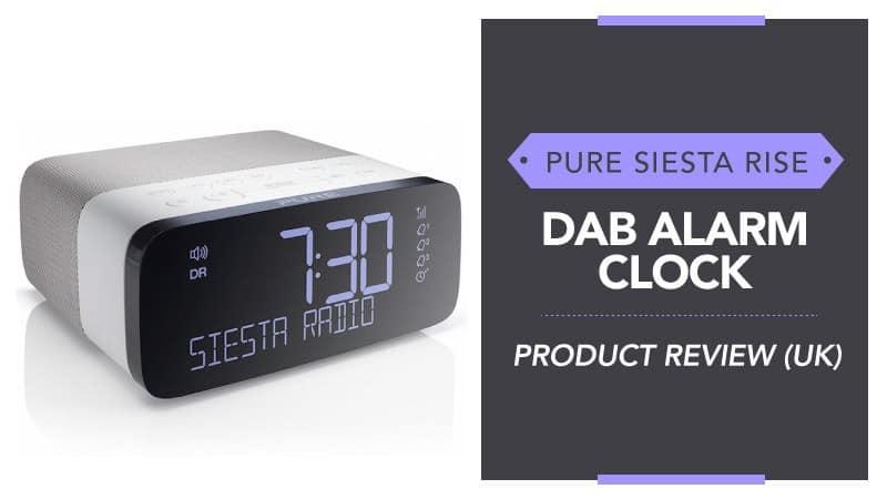Pure-Siesta-Rise-Dab-Alarm-Clock-Product-Review-uk