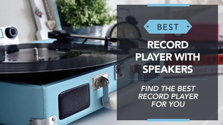 Best Record Player with Speakers – UK Review Guide 2018