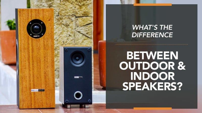 What's The Difference Between Outdoor Indoor Speakers?.jpg